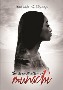 "Online Book Tour: Ifesinachi Okpagu's ""The Domestication of Munachi."""